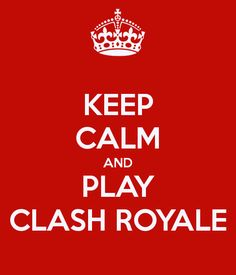'KEEP CALM AND PLAY CLASH ROYALE' Poster