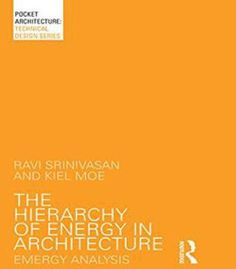 The Hierarchy Of Energy In Architecture: Emergy Analysis PDF