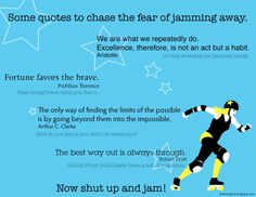 Some quotes to chase the fear of jamming away ~ by Elektra Q-Tion