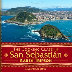 The thrills and chills of creating an audio version of The Cooking Class in San Sebastian.