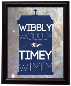 """Doctor Who 10th Doctor """"Wibbly Wobbly Timey Wimey"""" Quote Art Print"""