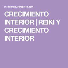 CRECIMIENTO INTERIOR | REIKI Y CRECIMIENTO INTERIOR