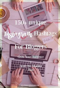 The best hashtags for bloggers to use on Instagram to grow Instagram followings and get more likes and comments on Instagram