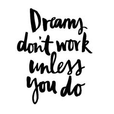 """""""Dreams Don't Work Unless You Do"""": Blog Post --- The Borderless Project @tbproject"""