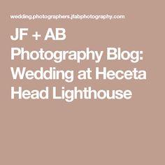 JF + AB Photography Blog: Wedding at Heceta Head Lighthouse