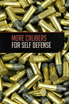 More Calibers for Self Defense |  Guide and Buying Tips by Gun Carrier http://guncarrier.com/more-calibers-for-self-defense/