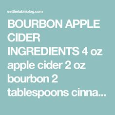 BOURBON APPLE CIDER INGREDIENTS 4 oz apple cider 2 oz bourbon 2 ...