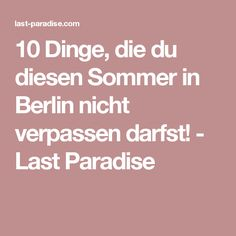 10 Dinge, die du diesen Sommer in Berlin nicht verpassen darfst! - Last Paradise