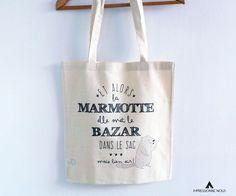 Le produit Tote-bag Marmotte est vendu par Impressionne nous dans notre boutique Tictail. Tictail vous permet de créer gratuitement en ligne une boutique de toute beauté sur tictail.com Diy Tote Bag, Reusable Tote Bags, Diy For Kids, Tee Shirts, Coups, Slogan, Illustrations, Sewing, Image
