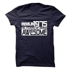 Made In 1975 - 40 Years Of Being Awesome ! #clothing #T-Shirts