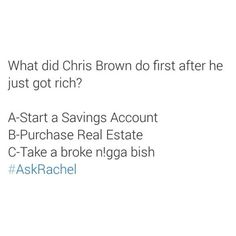 Just got rich and he...#AskRachel Follow me on Pinterest: @bre951