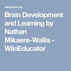 Brain Development and Learning by Nathan Mikaere-Wallis - WikiEducator