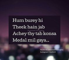 apni toh shuru see he kismat se banti nahi . True Love Quotes, Romantic Love Quotes, Strong Quotes, Truth Quotes, Sad Quotes, Hindi Quotes, Quotations, Life Quotes, Qoutes