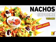 NACHOS SUPREME VEGANO | O MAGNÍFICO PETISCO MEXICANO | VIEWGANAS - YouTube