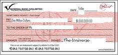 a check for 10,000,000.00 DOLLARS      given to me by the UNIVERSE!