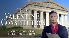 Introduction: The Valentine Constitution is the first and only complete Constitution created for the United States of America in over 200 years. Authored solely by presidential candidate James Valentine, the new Constitution is established on the foundations of our current US Constitution, leaving 90% intact.  Read more at www.TheValentineConstitution.com