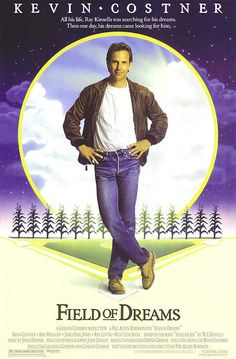 Field of Dreams Movie Poster- Another good one