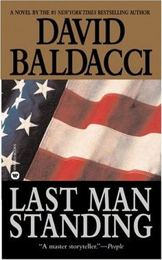 I have enjoyed every book I've read by David Baldacci!  Last Man Standing