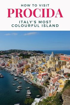 The Island of Procida is a tiny island in the Bay of Naples in southern Italy. // Helen On Her Holidays -- Rome Travel, Europe Travel Tips, European Travel, Italy Travel, Travel Guide, Travel Plan, Travel Ideas, Bucket List Europe, Italy Destinations