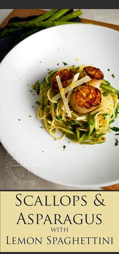Seared scallops, parmigiano, and butter paired with a rich and lemony asparagus pasta.