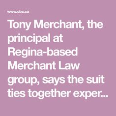 Tony Merchant, the principal at Regina-based Merchant Law group, says the suit ties together experiences affecting thousands of Indigenous people in Canada. Residential Schools, Suit And Tie, Law, Ties, Medical, Canada, Student, Group, Sayings