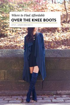 Find where to buy cheap over the knee boots under $100 in my style guide. I bought a pair in blue suede.  Winter Fashion | Winter Outfits | OTK Boots | Style Tips | Cute Outfits | Women's Fashion