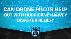 #VR #VRGames #Drone #Gaming Can Drone Pilots Help Out with Hurricane Harvey Disaster Relief? commercial drone license, Commercial drone test, drone license, drone training, drone u, Drone Videos, droneU, faa certificate, Faa drone license, How to fly a drone, how to fly drones commercially, how to get your drone license, How to start a drone business, Learn to fly a drone, learn to fly drones, Making money with a drone, Part 107 drone test, Part 107 exam, Start a drone busin