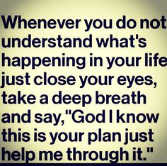 God, I know this is your plan...