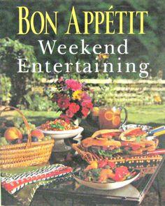 Bon Appetit Weekend Entertaining : A Cookbook, Menu Planner and Entertaining...
