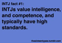 INTJ....it's meeeeeee! Although sometimes I come out as a S instead of a N. But T and J all the way!