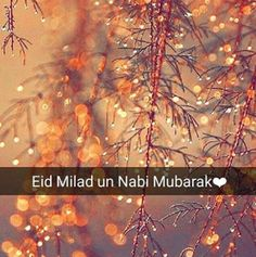 The Third month of Islamic Calendar is associated with the birth and death anniversary of beloved Holy Prophet Muhammad (PBUH) Eid Milad Un Nabi images