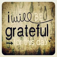 Be grateful. Wise words. Motivation. Quotes. Inspiration.