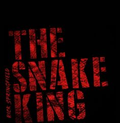 The Snake King to be released Jan. 26, 2018 #RickSpringfield