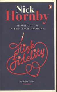 """High Fidelity by Nick Hornby. Ruth says """"High Fidelity is Hornby's hilarious novel that all 30-somethings will identify with – relationships, music – what's not to love? It's the funniest book that came out of the '90's."""""""