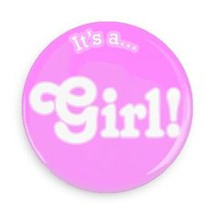 Funny Buttons - Custom Buttons - Promotional Badges - New Baby Pins - Wacky Buttons - It's a girl!