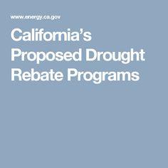 California's Proposed Drought Rebate Programs