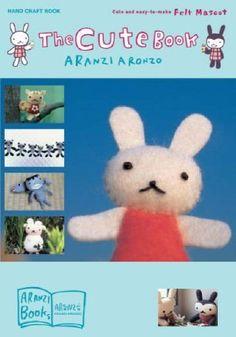 The Cute Book by Aranzi Aronzo, http://www.amazon.com/dp/1932234683/ref=cm_sw_r_pi_dp_A5fOpb04CM6YZ