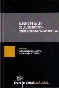 Estudio de la ley de la jurisdicción contencioso-administrativa. /   Tirant lo Blanch, 2014