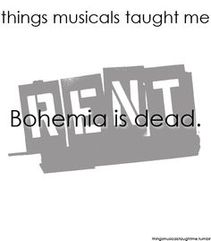 Things musicals taught me RENT