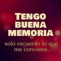 Tengo buena memoria.