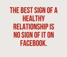 Truth. I mean, really - who are you trying to convince? Couples who sit next to each other posting their love to each other on facebook or one of them posting for BOTH of them ... come'on man, really? lol.