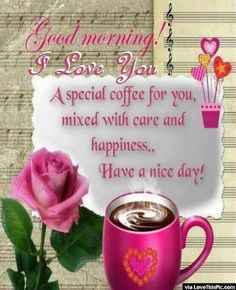50 Beautiful Good Morning Love Quotes With Images Special Good Morning, Good Morning My Friend, Good Morning My Love, Morning Morning, Good Morning Coffee, Good Morning Picture, Good Morning Flowers, Morning Board, Morning Pics