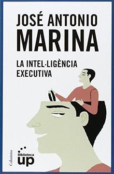 SETEMBRE-2015. José Antonio Marina. La intel·ligència executiva. PARES I FILLS 159 PSI