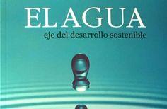 """Rodríguez Pimentel pondrá a circular libro """"El agua, eje del desarrollo sostenible"""""""