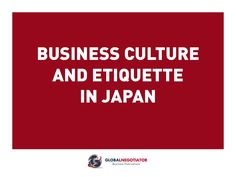 JAPAN BUSINESS CULTURE AND ETIQUETTE GUIDE by Foro Online de Marketing Digital via slideshare
