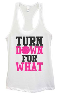 Womens TURN DOWN FOR WHAT Grapahic Design Fitted Tank Top