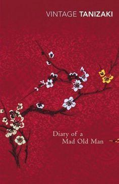 Jun'ichirō Tanizaki | Diary Of A Mad Old Man