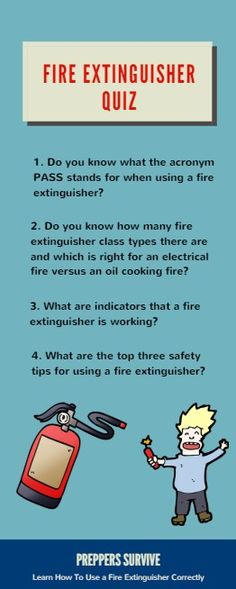 Do you really know how to use a fire extinguisher or only think you do? Take the Quick Fire Extinguisher Quiz and learn some helpful tips