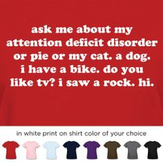 785a370ecc4 ADHD T-Shirt Ask Me About My Attention Deficit Disorder Funny ADD Quote  Womens Attention