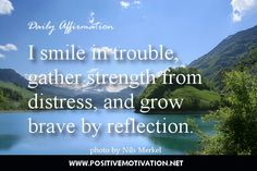 Daily Positive attitude Affirmation - I smile in trouble, gather strength from distress, and grow brave by reflection. Affirmations For Women, Positive Affirmations, Woman Smile, I Smile, Positive Attitude, Positive Thoughts, Positive Messages, Positive Quotes, Find Your Strengths